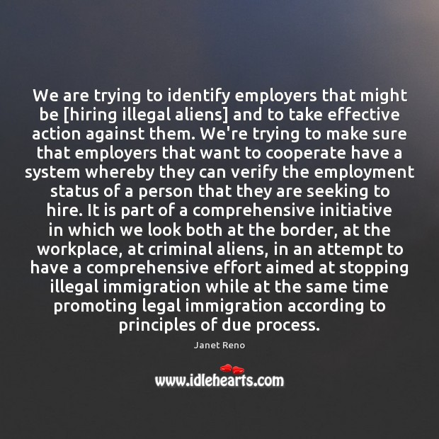 We are trying to identify employers that might be [hiring illegal aliens] Cooperate Quotes Image