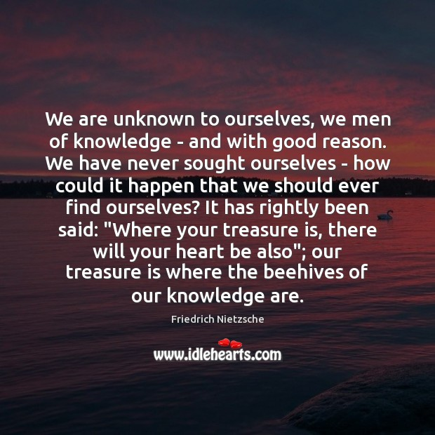 Image, We are unknown to ourselves, we men of knowledge – and with