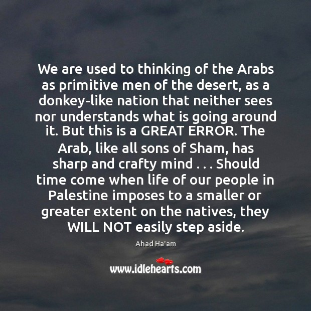 Image, We are used to thinking of the Arabs as primitive men of
