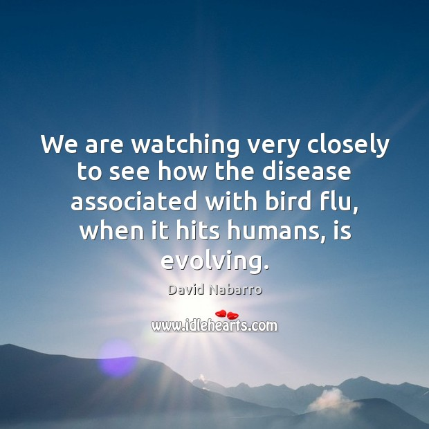 Image, We are watching very closely to see how the disease associated with