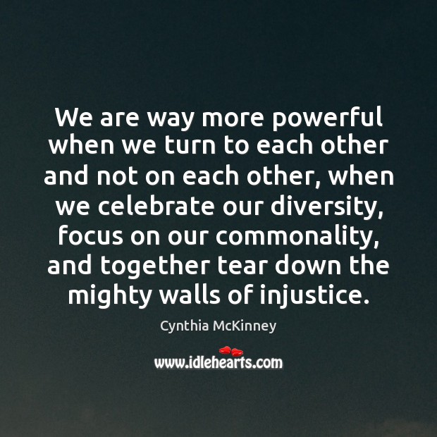 Image, We are way more powerful when we turn to each other and
