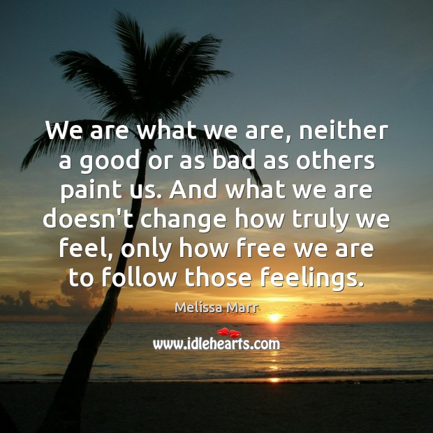 We are what we are, neither a good or as bad as Image