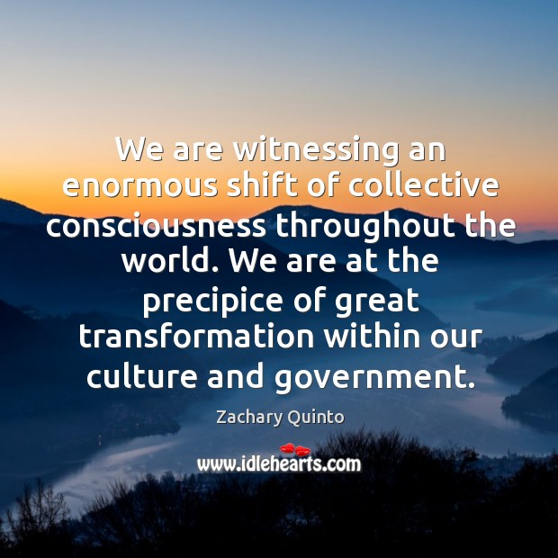 We are witnessing an enormous shift of collective consciousness throughout the world. Image