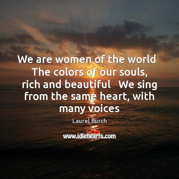 We are women of the world   The colors of our souls, rich Image