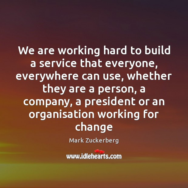 Image, We are working hard to build a service that everyone, everywhere can