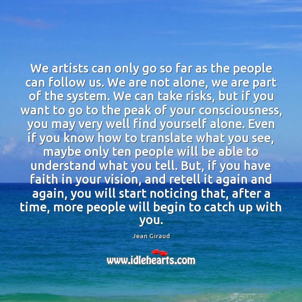 We artists can only go so far as the people can follow Image