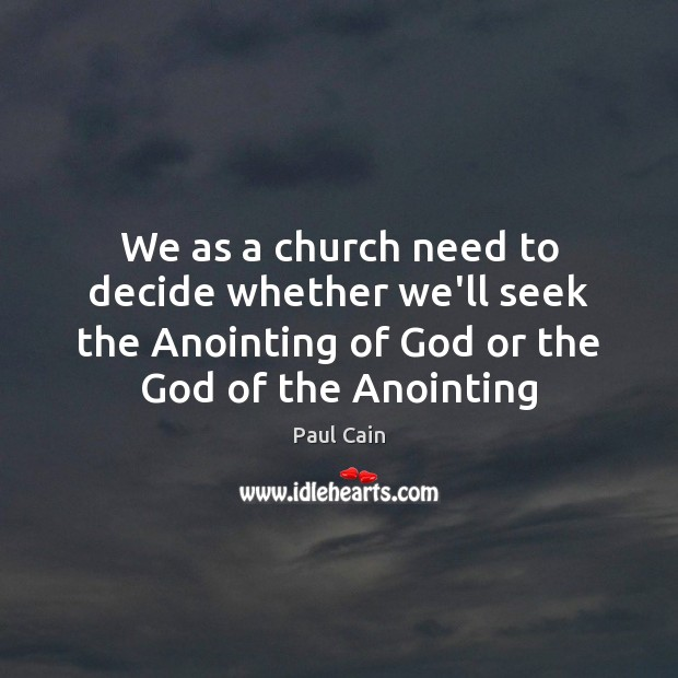 Image, We as a church need to decide whether we'll seek the Anointing
