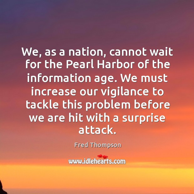 We, as a nation, cannot wait for the Pearl Harbor of the Image