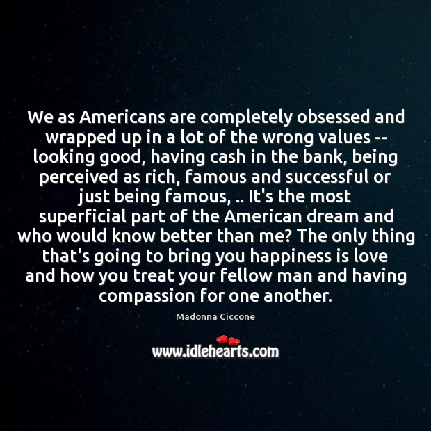 Image, We as Americans are completely obsessed and wrapped up in a lot