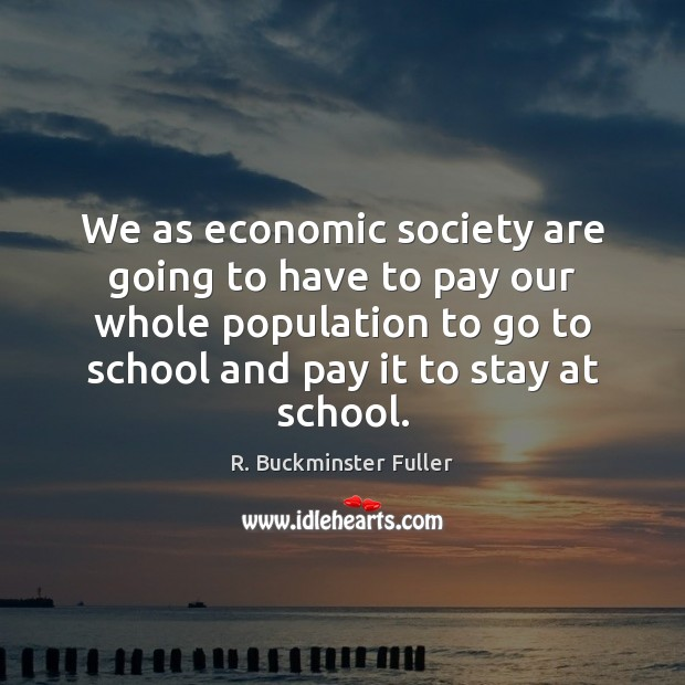 We as economic society are going to have to pay our whole Image