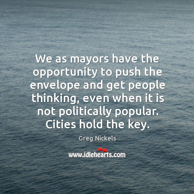 We as mayors have the opportunity to push the envelope and get Image