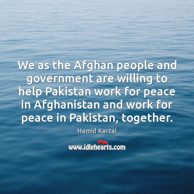 Image, We as the Afghan people and government are willing to help Pakistan