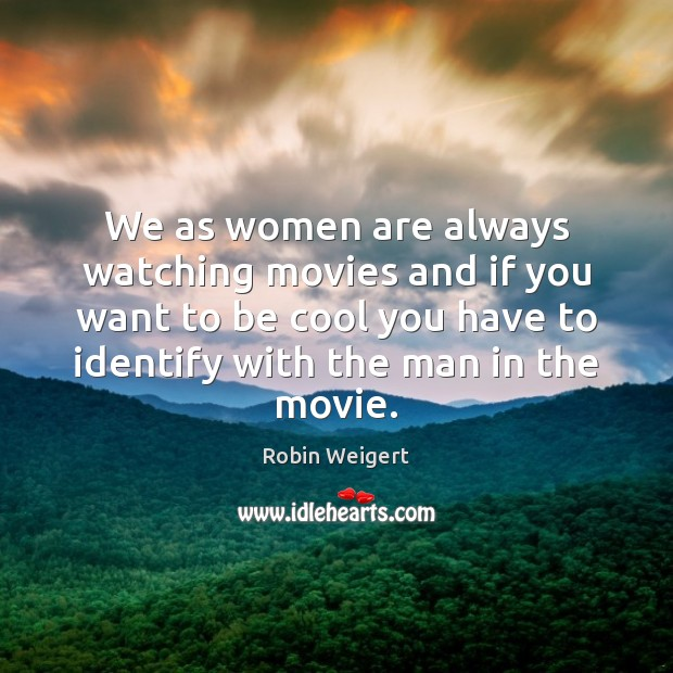 Image, We as women are always watching movies and if you want to