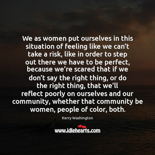 We as women put ourselves in this situation of feeling like we Image