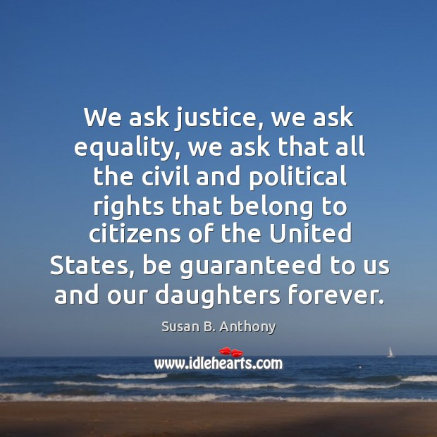 Image, We ask justice, we ask equality, we ask that all the civil