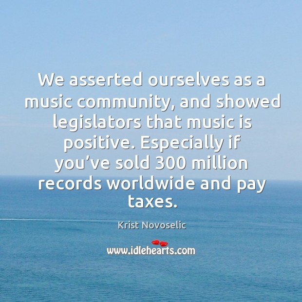 We asserted ourselves as a music community, and showed legislators that music is positive. Image