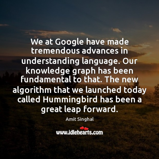 Image, We at Google have made tremendous advances in understanding language. Our knowledge