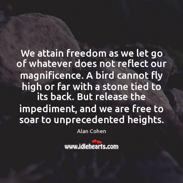 We attain freedom as we let go of whatever does not reflect Image