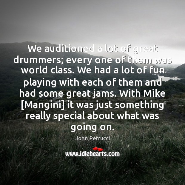 Image, We auditioned a lot of great drummers; every one of them was