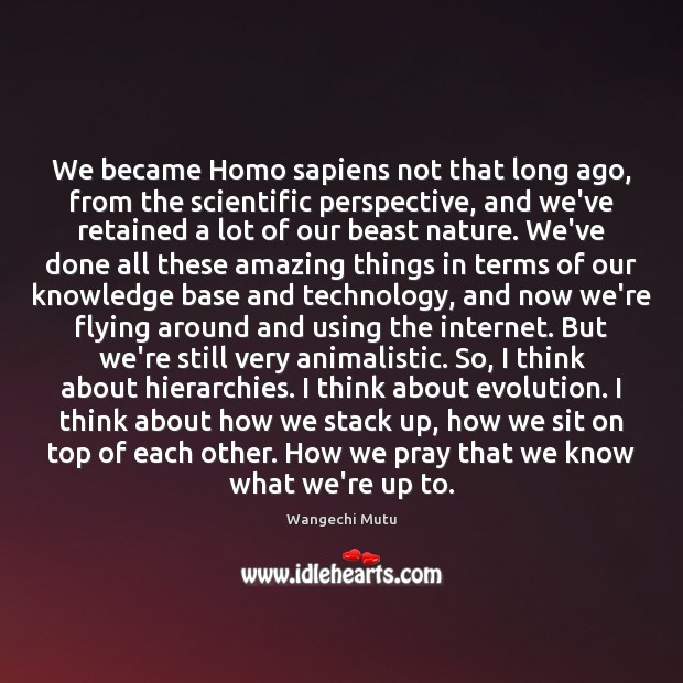 Image, We became Homo sapiens not that long ago, from the scientific perspective,