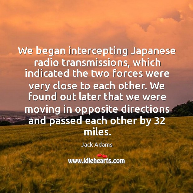 We began intercepting japanese radio transmissions Image