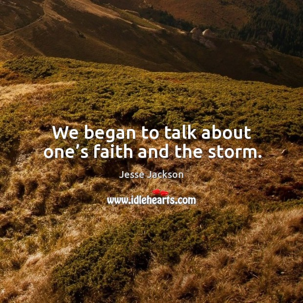 We began to talk about one's faith and the storm. Image