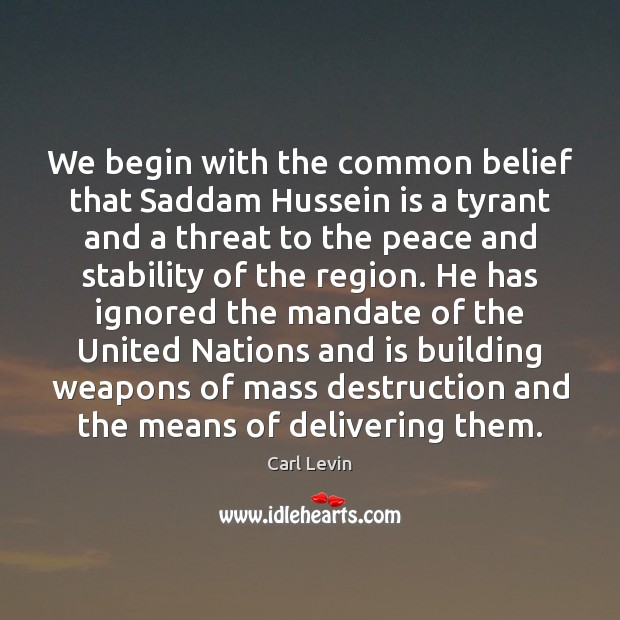Image, We begin with the common belief that Saddam Hussein is a tyrant