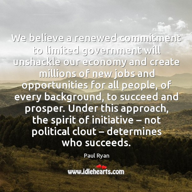 Image, We believe a renewed commitment to limited government will unshackle our economy and create
