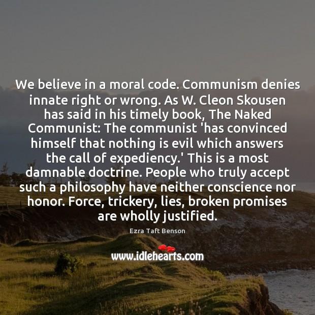 Image, We believe in a moral code. Communism denies innate right or wrong.
