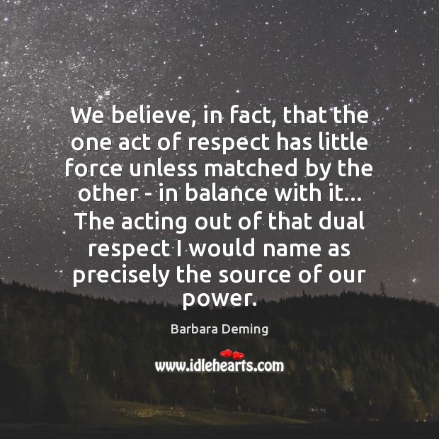 We believe, in fact, that the one act of respect has little Image