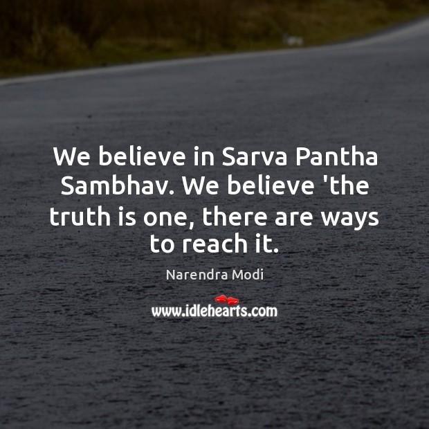 Image, We believe in Sarva Pantha Sambhav. We believe 'the truth is one,