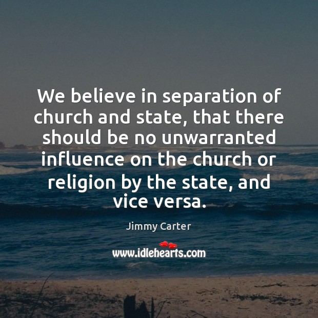 We believe in separation of church and state, that there should be Image