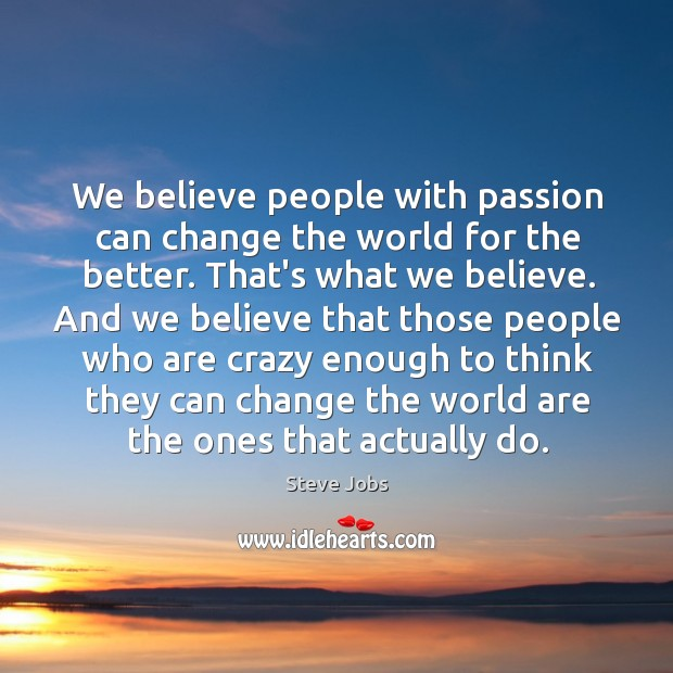 We believe people with passion can change the world for the better. Image