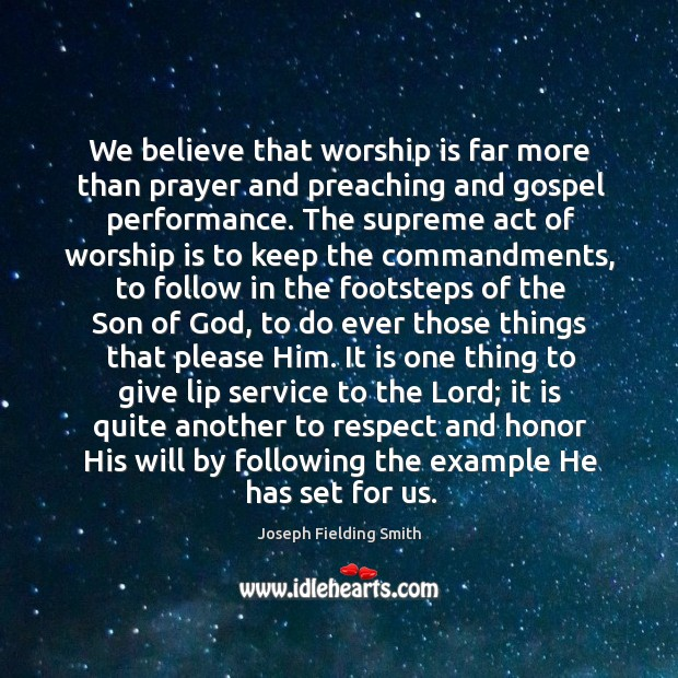 We believe that worship is far more than prayer and preaching and Image