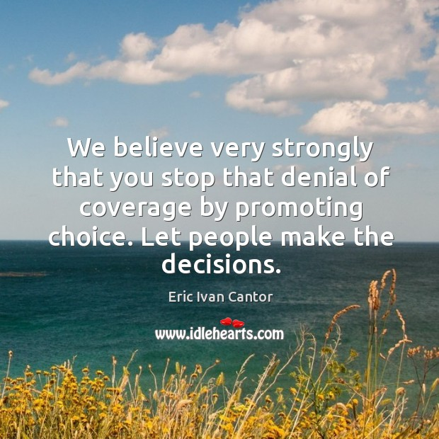 Image, We believe very strongly that you stop that denial of coverage by promoting choice.