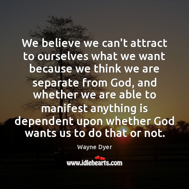 Image, We believe we can't attract to ourselves what we want because we