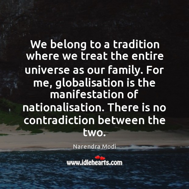 Image, We belong to a tradition where we treat the entire universe as