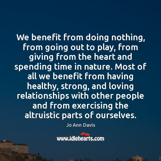 Image, We benefit from doing nothing, from going out to play, from giving