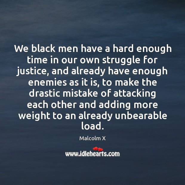 We black men have a hard enough time in our own struggle Image
