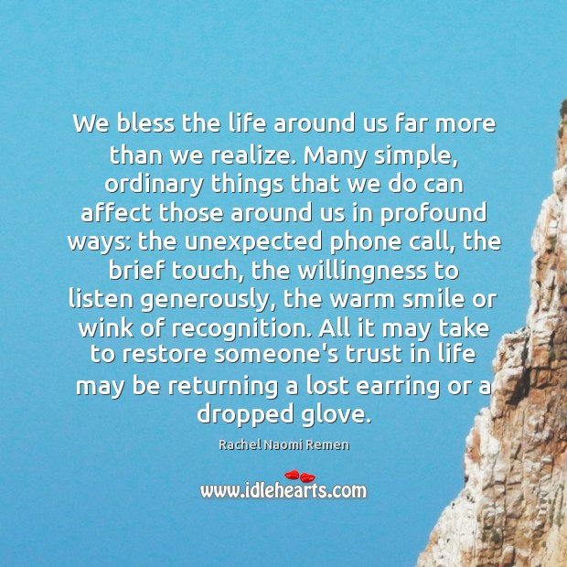 We bless the life around us far more than we realize. Many Image