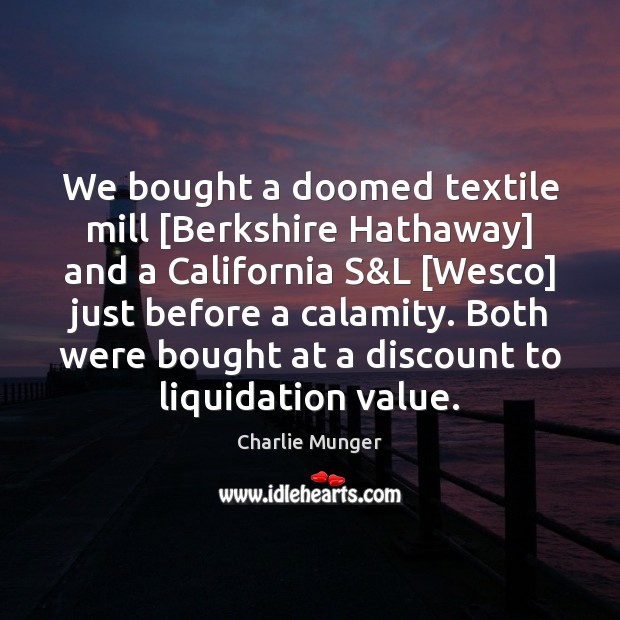 Image, We bought a doomed textile mill [Berkshire Hathaway] and a California S&