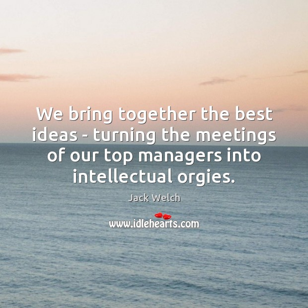 Image, We bring together the best ideas – turning the meetings of our