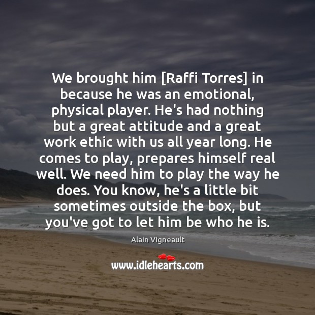 Image, We brought him [Raffi Torres] in because he was an emotional, physical
