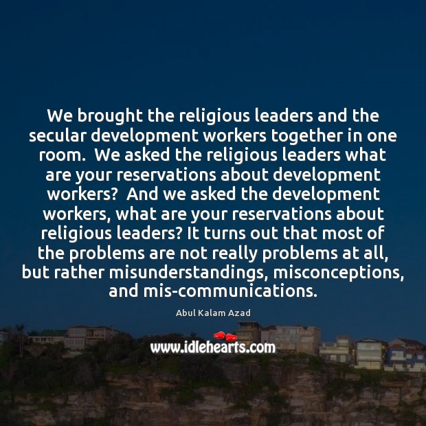 Image, We brought the religious leaders and the secular development workers together in