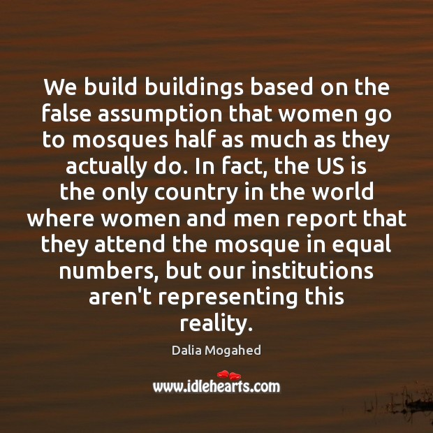 Image, We build buildings based on the false assumption that women go to