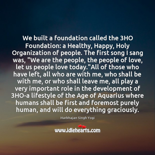 Image, We built a foundation called the 3HO Foundation: a Healthy, Happy, Holy