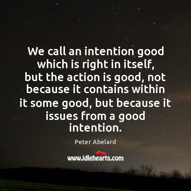 Image, We call an intention good which is right in itself, but the