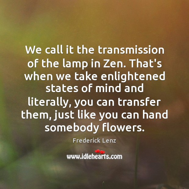 Image, We call it the transmission of the lamp in Zen. That's when