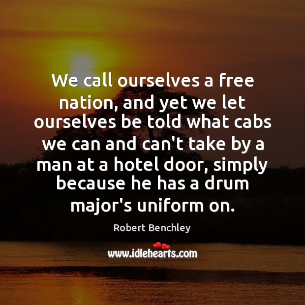 Image, We call ourselves a free nation, and yet we let ourselves be