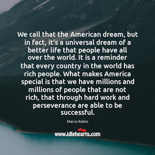 Image, We call that the American dream, but in fact, it's a universal